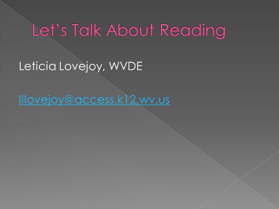 Leticia Lovejoy, WVDE lllovejoy@access.k12.wv.us