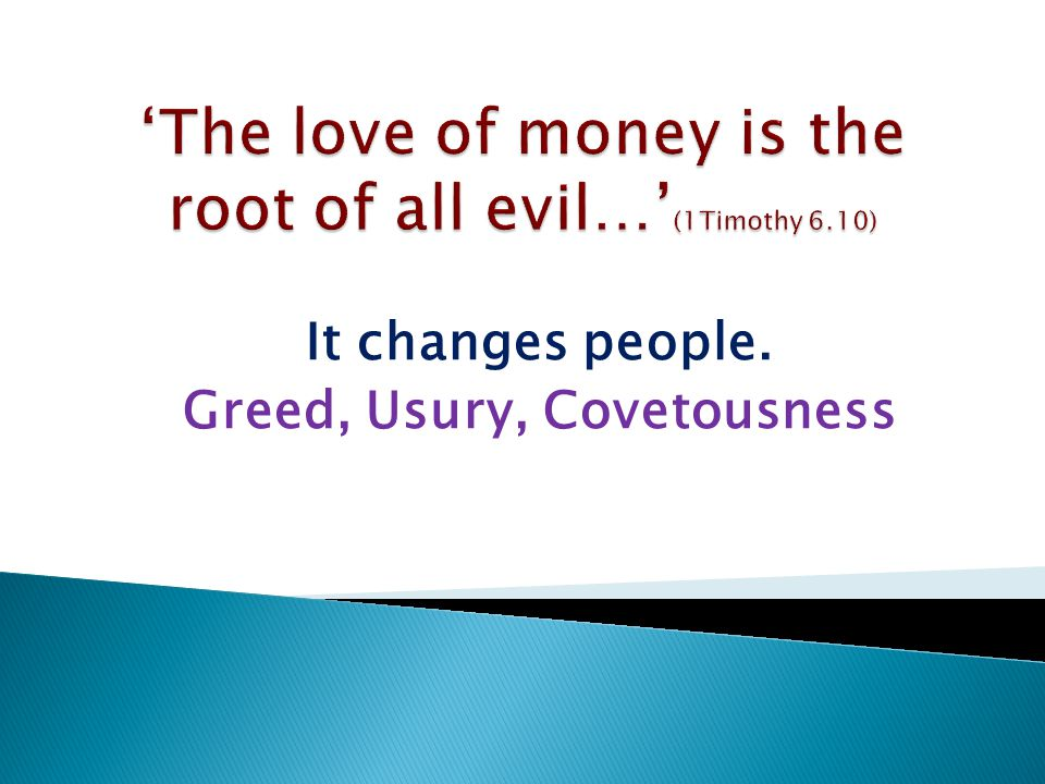 Greed, Usury, Covetousness