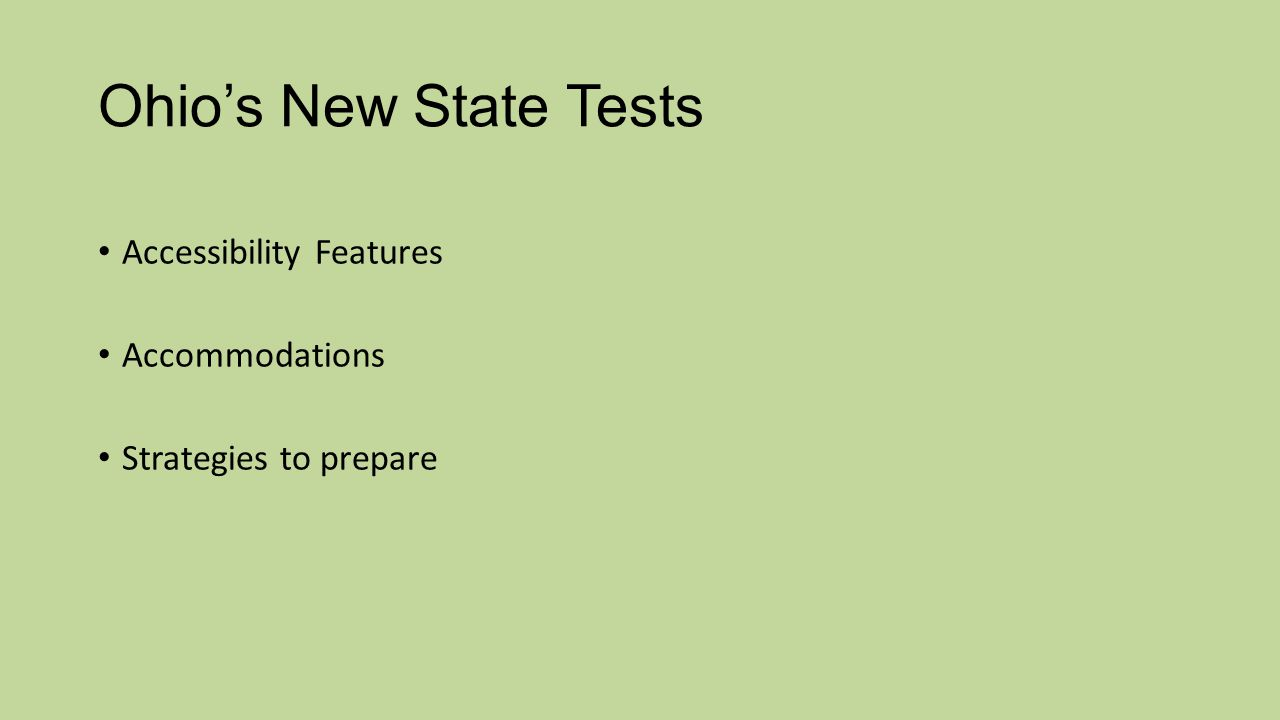 Ohio's New State Tests Accessibility Features Accommodations Strategies to prepare