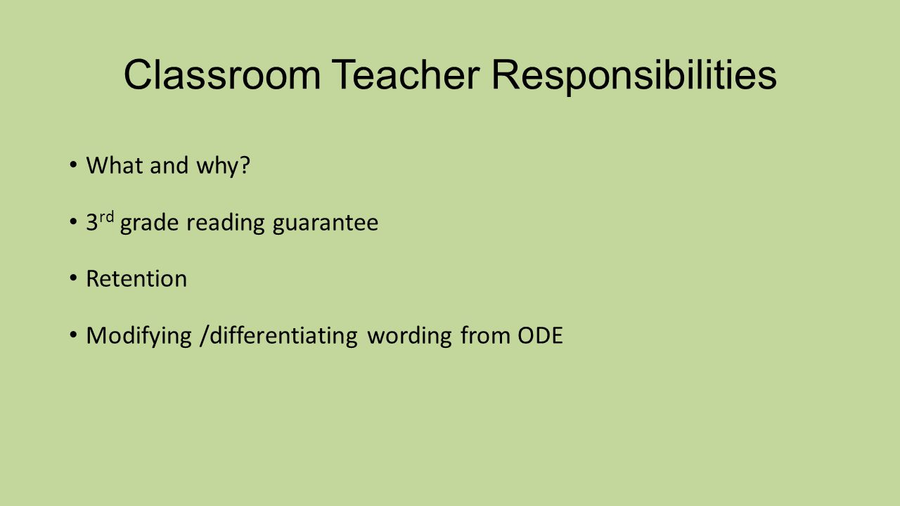 Classroom Teacher Responsibilities What and why.