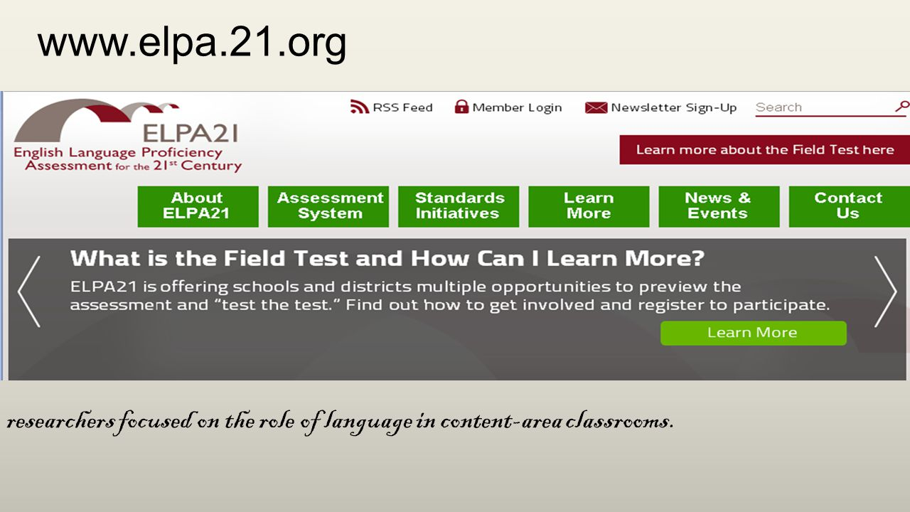 www.elpa.21.org researchers focused on the role of language in content-area classrooms.