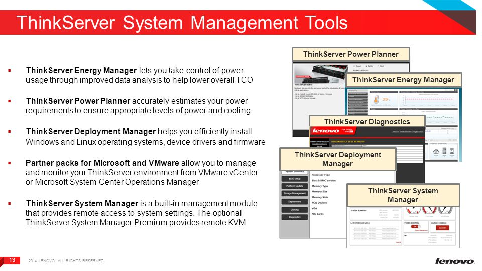13 ThinkServer System Management Tools  ThinkServer Energy Manager lets you take control of power usage through improved data analysis to help lower