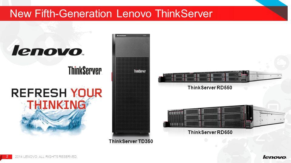 2 2 New Fifth-Generation Lenovo ThinkServer ThinkServer TD350 ThinkServer RD550 ThinkServer RD650