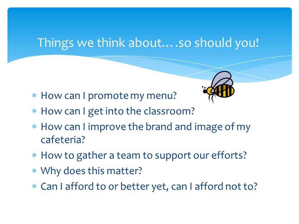  How can I promote my menu. How can I get into the classroom.