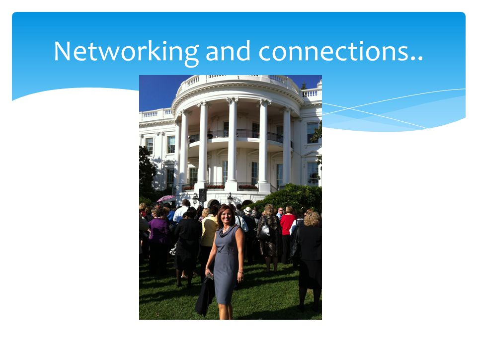 Networking and connections..