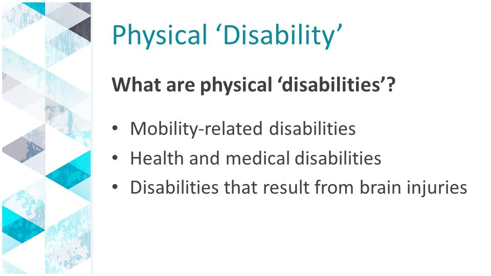 Physical 'Disability' What are physical 'disabilities'.