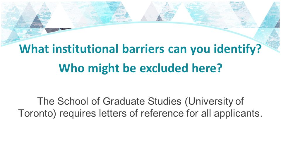 What institutional barriers can you identify.Who might be excluded here.