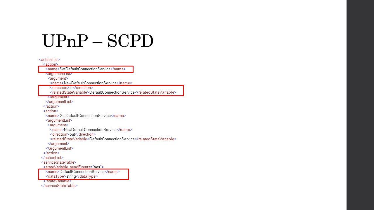 UPnP – SCPD SetDefaultConnectionService NewDefaultConnectionService in DefaultConnectionService GetDefaultConnectionService NewDefaultConnectionServic