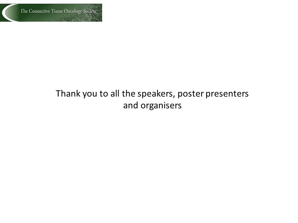 Thank you to all the speakers, poster presenters and organisers
