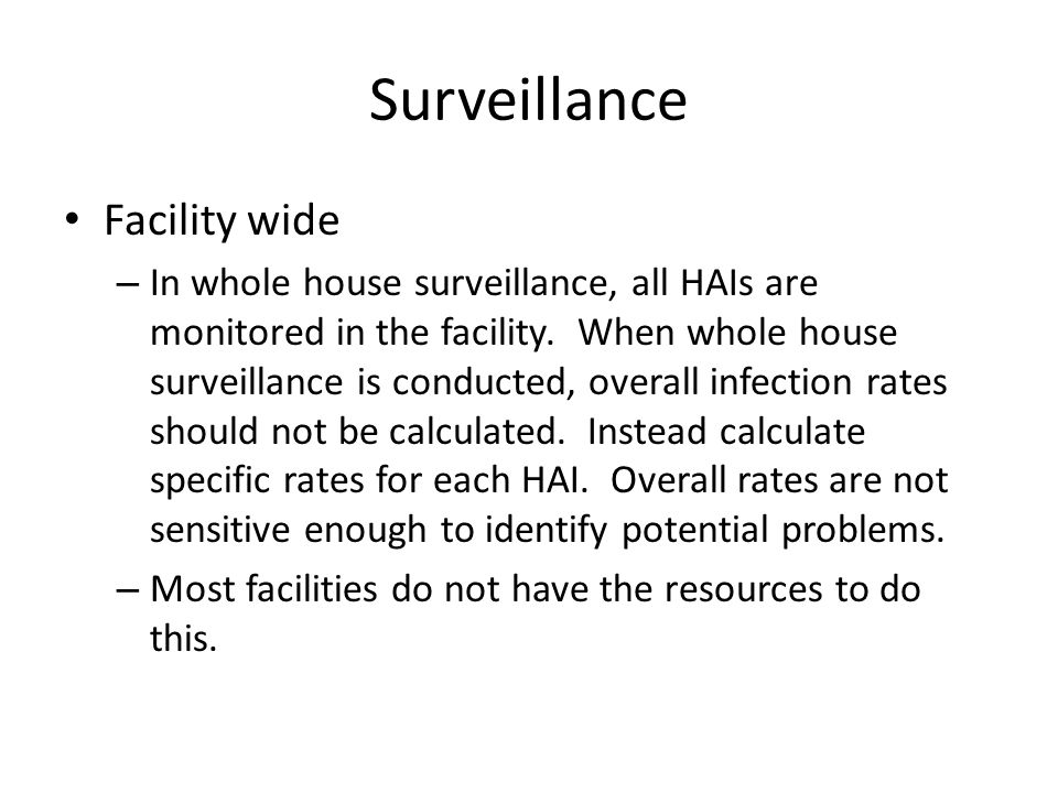 Surveillance Targeted – In the 1990s the CDC shifted away from whole house to targeted surveillance.