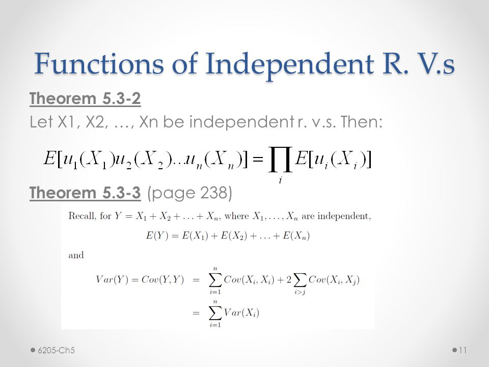 Functions of Independent R. V.s Theorem 5.3-2 Let X1, X2, …, Xn be independent r.