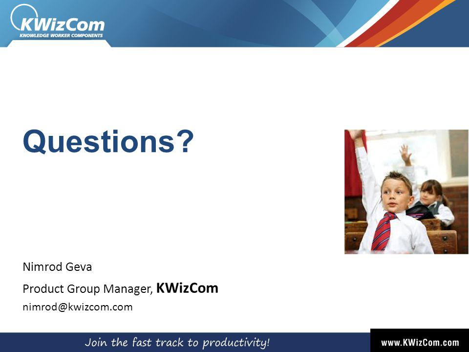 Questions Nimrod Geva Product Group Manager, KWizCom nimrod@kwizcom.com