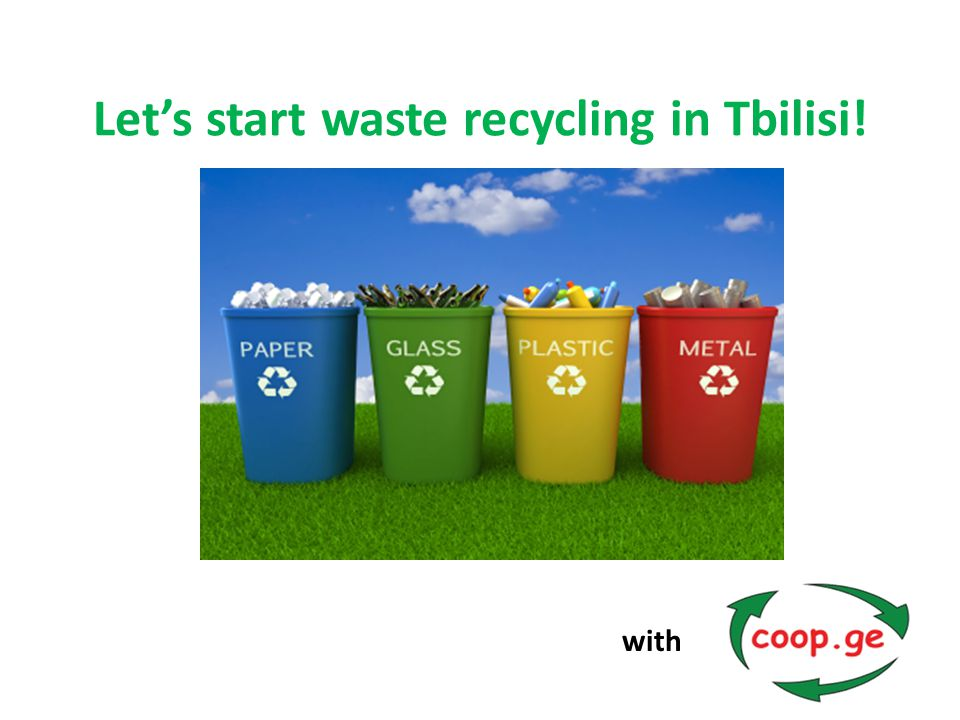 Let's start waste recycling in Tbilisi! with