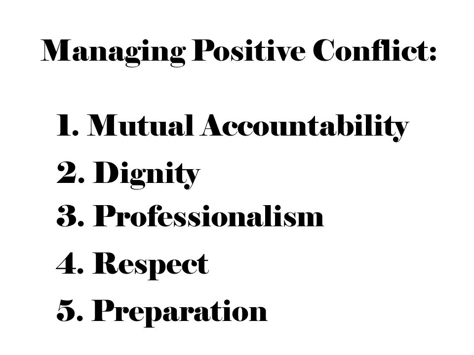 Managing Positive Conflict: 1. Mutual Accountability 2.