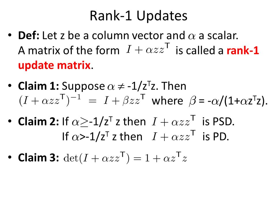 Rank-1 Updates Def: Let z be a column vector and ® a scalar.