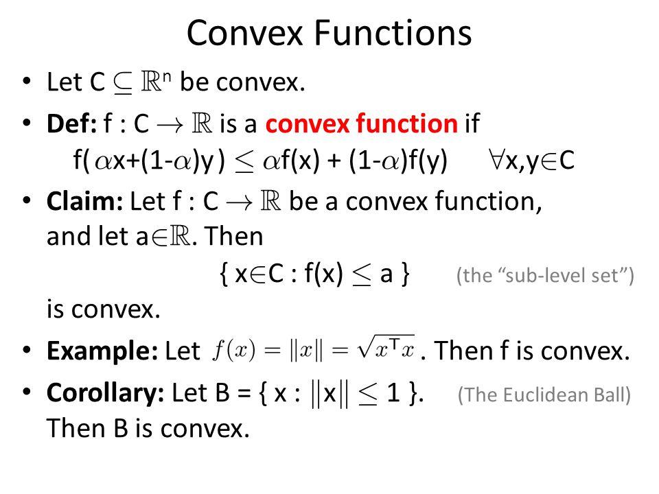 Ellipsoids Def: Let B = { x : k x k· 1 }.Let f : R n .