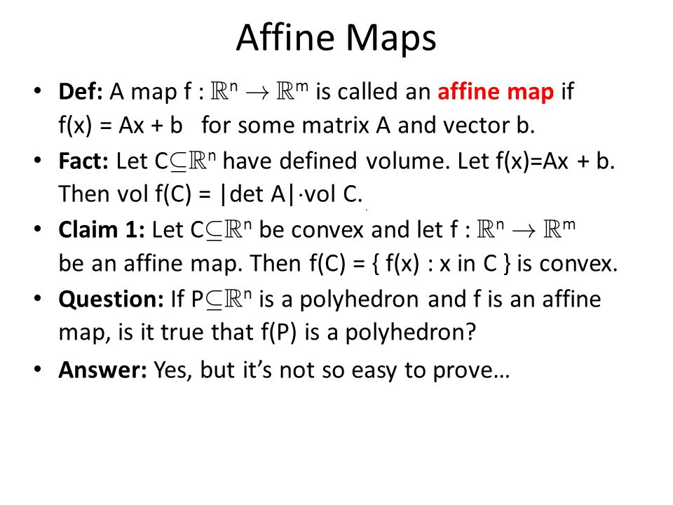 Affine Maps Def: A map f : R n .