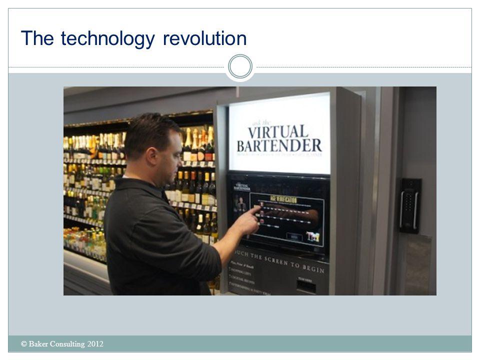 The technology revolution © Baker Consulting 2012