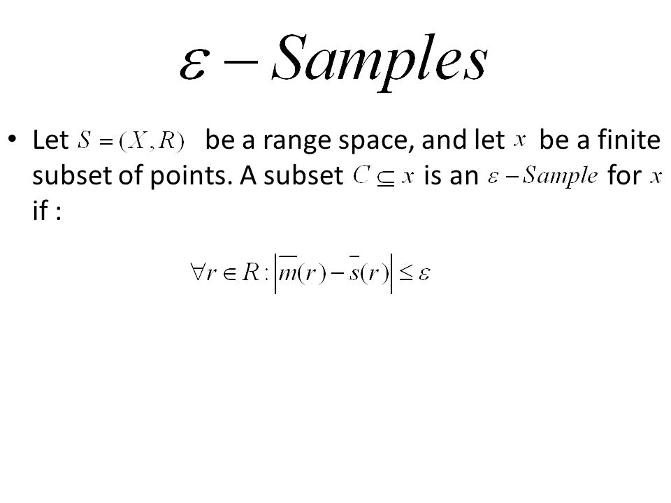Let be a range space, and let be a finite subset of points. A subset is an for if :