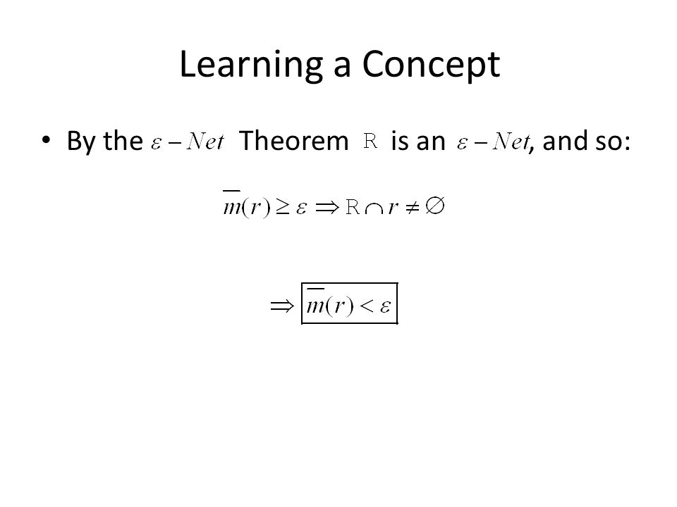 Learning a Concept By the Theorem is an, and so: