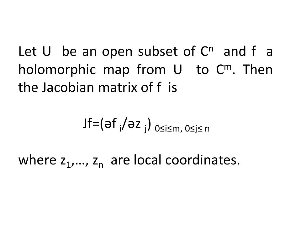 Let U be an open subset of C n and f a holomorphic map from U to C m.