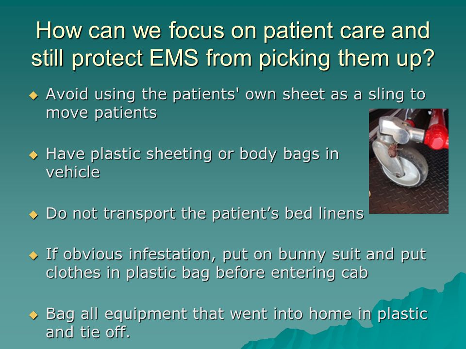 How can we focus on patient care and still protect EMS from picking them up.