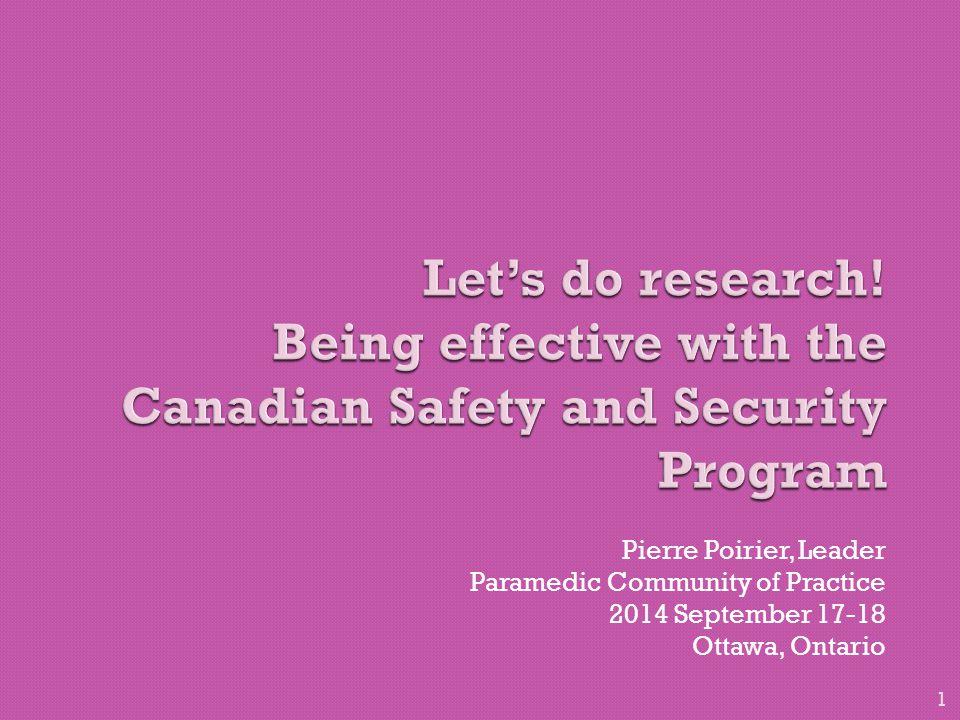 Pierre Poirier, Leader Paramedic Community of Practice 2014 September 17-18 Ottawa, Ontario 1