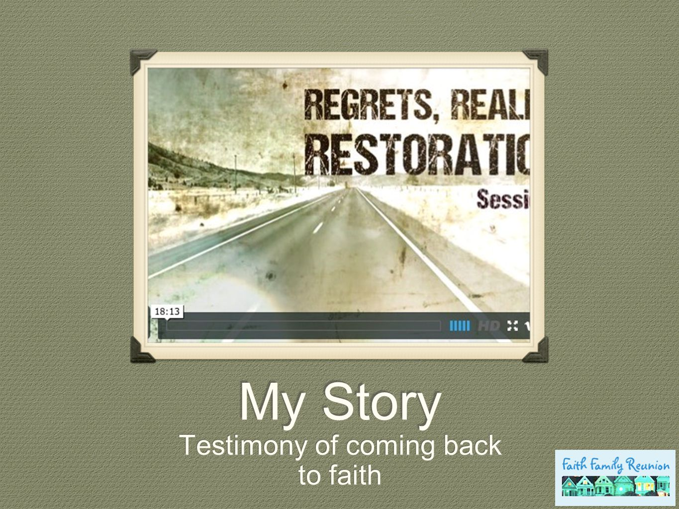 My Story Testimony of coming back to faith