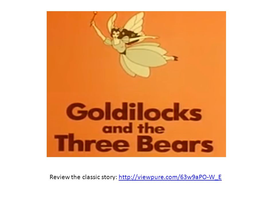 Applying Bloom's Create a question for each category Remembering – Understanding – Applying – Analyzing – Evaluating – Creating – Using the story Goldilocks and the Three Bears as the basis: