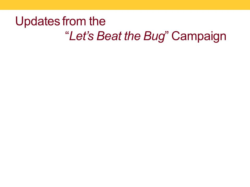 Updates from the Let's Beat the Bug Campaign