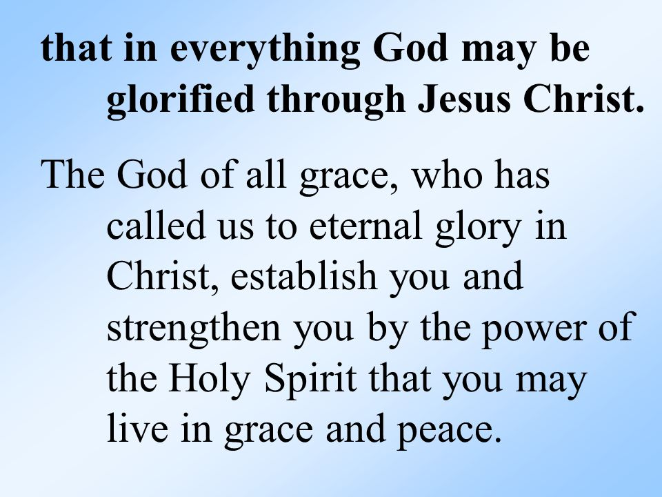 that in everything God may be glorified through Jesus Christ.