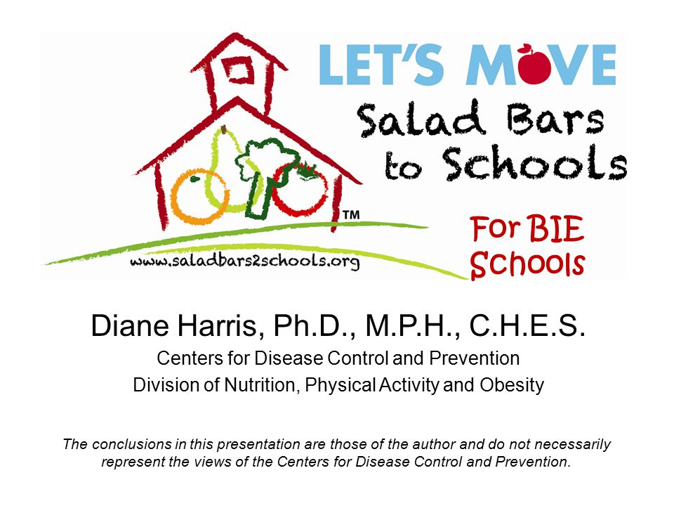 Diane Harris, Ph.D., M.P.H., C.H.E.S. Centers for Disease Control and Prevention Division of Nutrition, Physical Activity and Obesity The conclusions