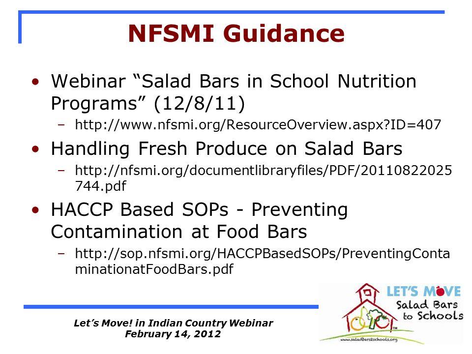 """Let's Move! in Indian Country Webinar February 14, 2012 NFSMI Guidance Webinar """"Salad Bars in School Nutrition Programs"""" (12/8/11) –http://www.nfsmi.o"""