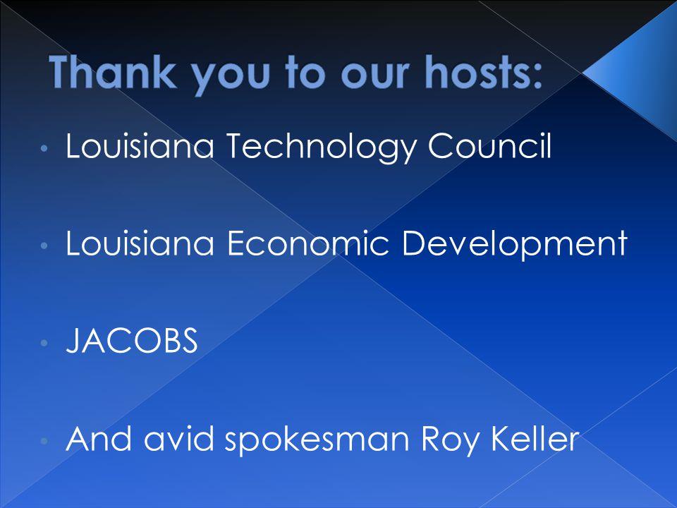 Louisiana Technology Council Louisiana Economic Development JACOBS And avid spokesman Roy Keller