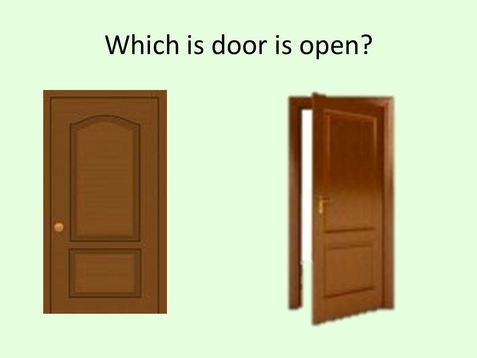 Which is door is open