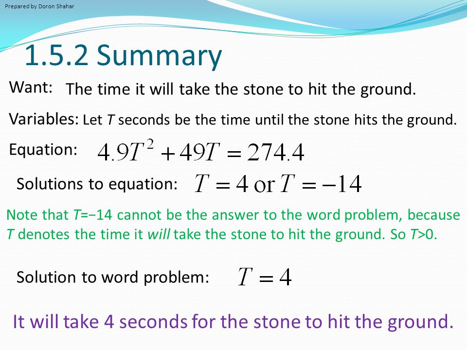1.5.2 Summary Variables: Let T seconds be the time until the stone hits the ground. Equation: Want: The time it will take the stone to hit the ground.