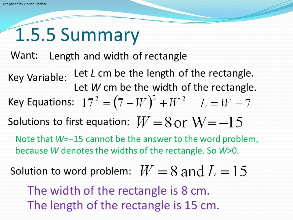 1.5.5 Summary Key Equations: Want: Key Variable: Solutions to first equation: Note that W=−15 cannot be the answer to the word problem, because W deno
