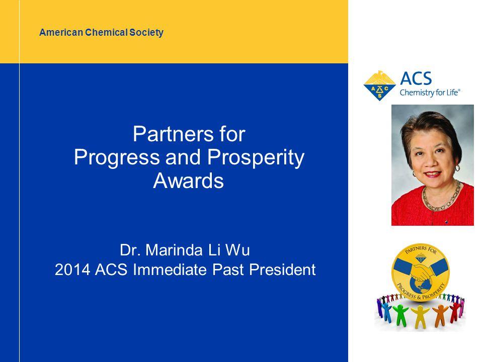 American Chemical Society Partners for Progress and Prosperity Awards Dr. Marinda Li Wu 2014 ACS Immediate Past President