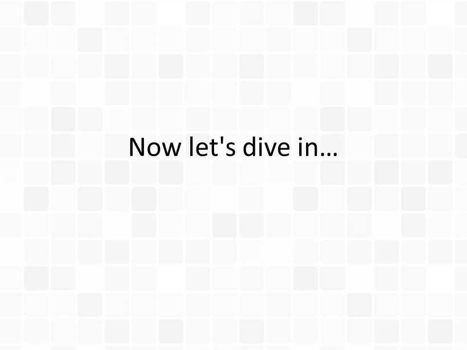 Now let's dive in…