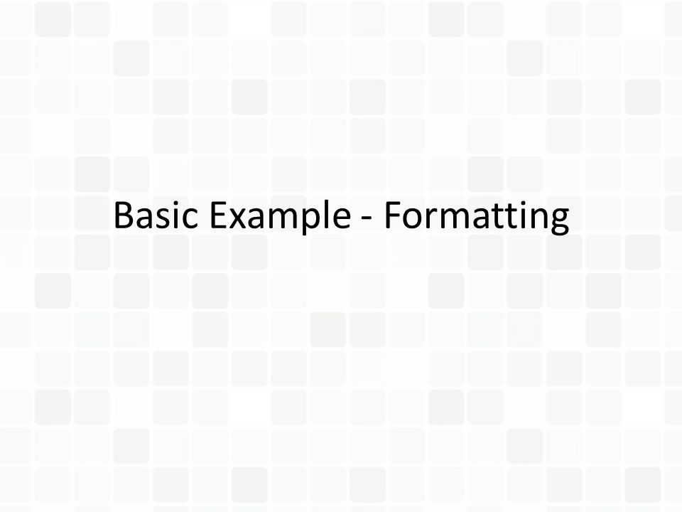 Basic Example - Formatting