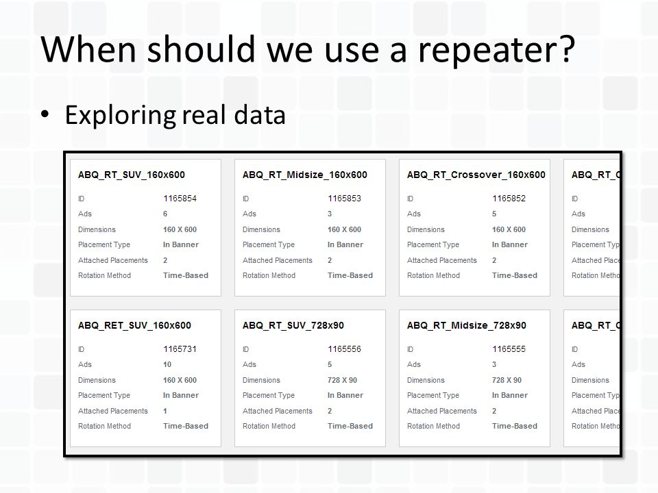 Exploring real data When should we use a repeater