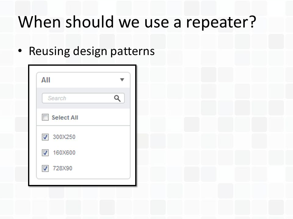 Reusing design patterns When should we use a repeater?