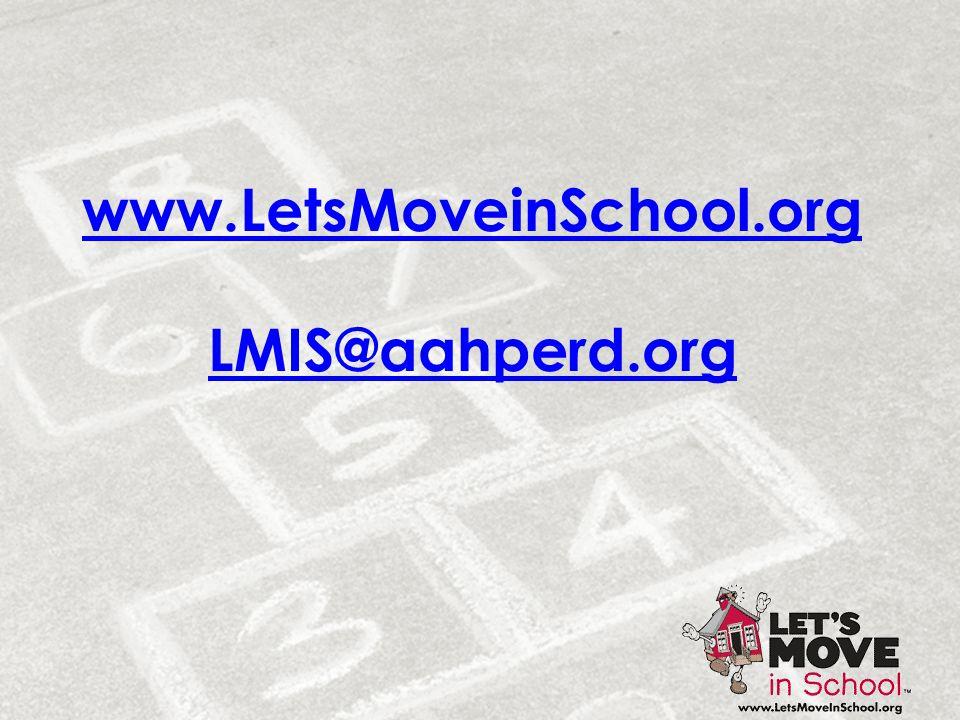www.LetsMoveinSchool.org LMIS@aahperd.org