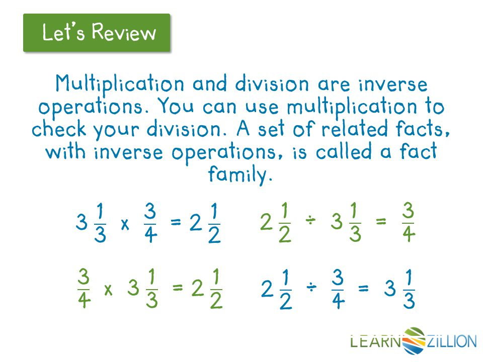 Let's Review Multiplication and division are inverse operations. You can use multiplication to check your division. A set of related facts, with inver