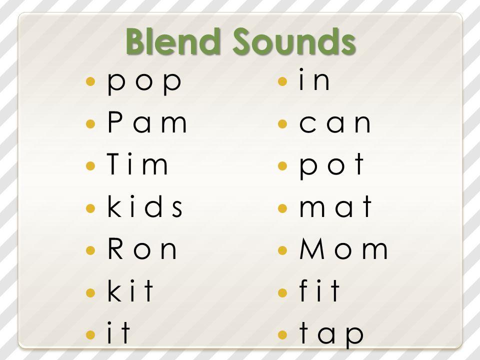 Blend Sounds p o p P a m T i m k i d s R o n k i t i t i n c a n p o t m a t M o m f i t t a p
