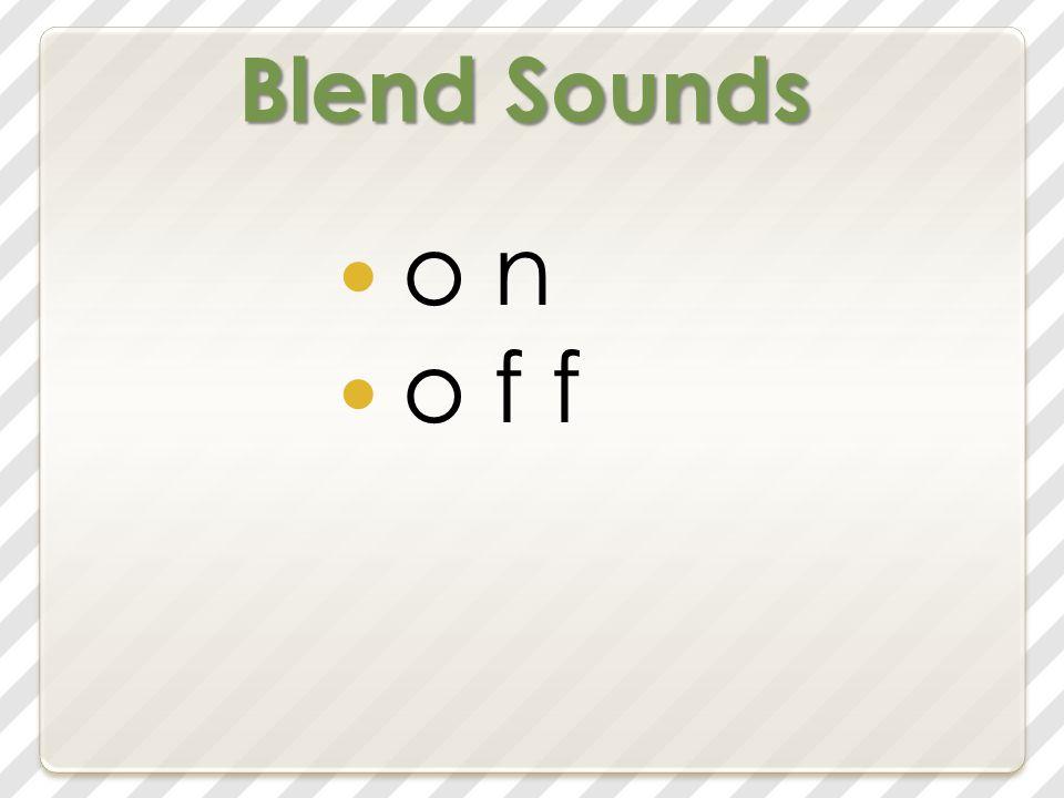 Blend Sounds o n o f f