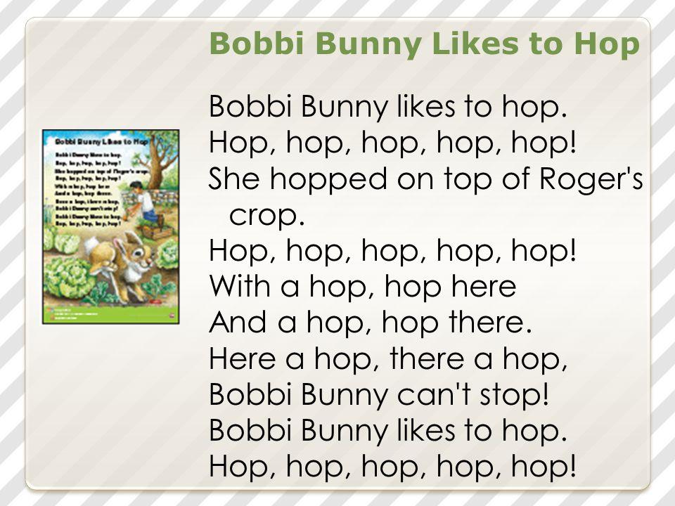 Bobbi Bunny Likes to Hop Bobbi Bunny likes to hop.