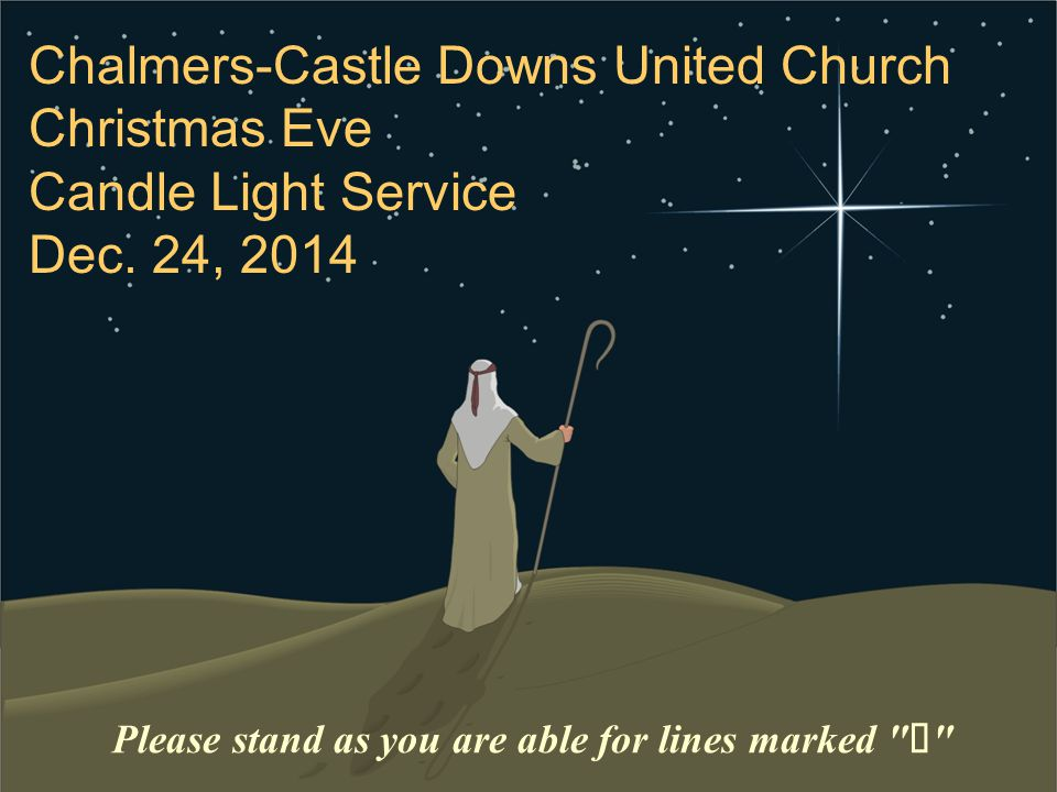 Chalmers-Castle Downs United Church Christmas Eve Candle Light Service Dec.