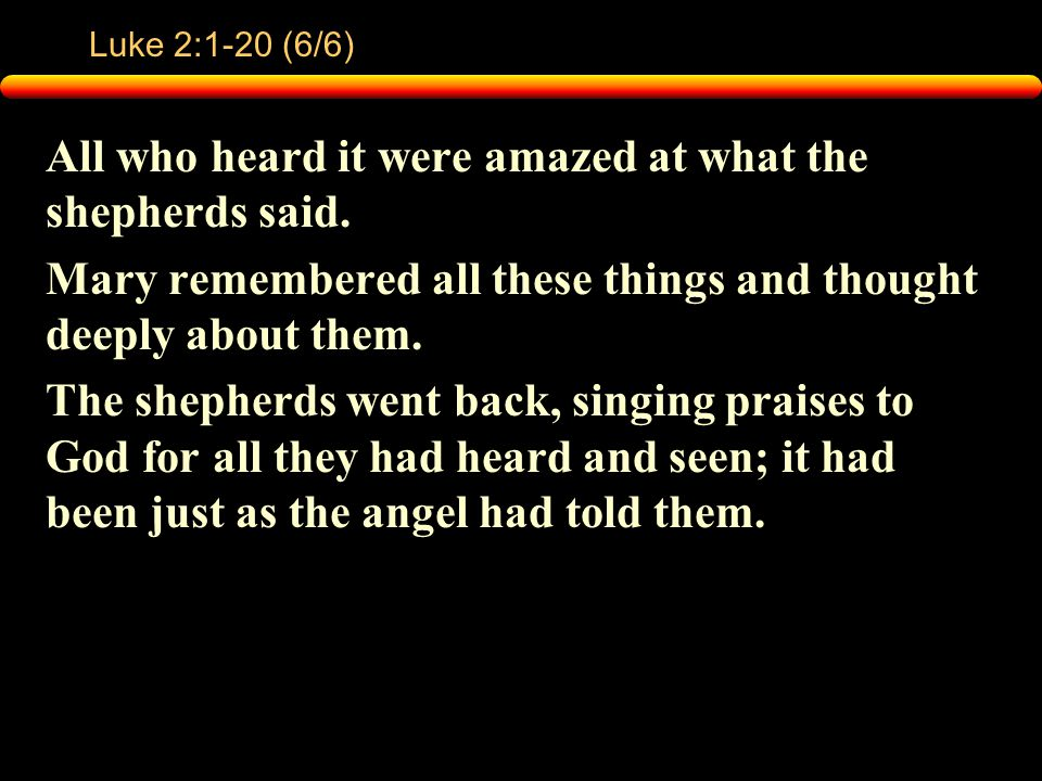 Luke 2:1-20 (6/6) All who heard it were amazed at what the shepherds said.
