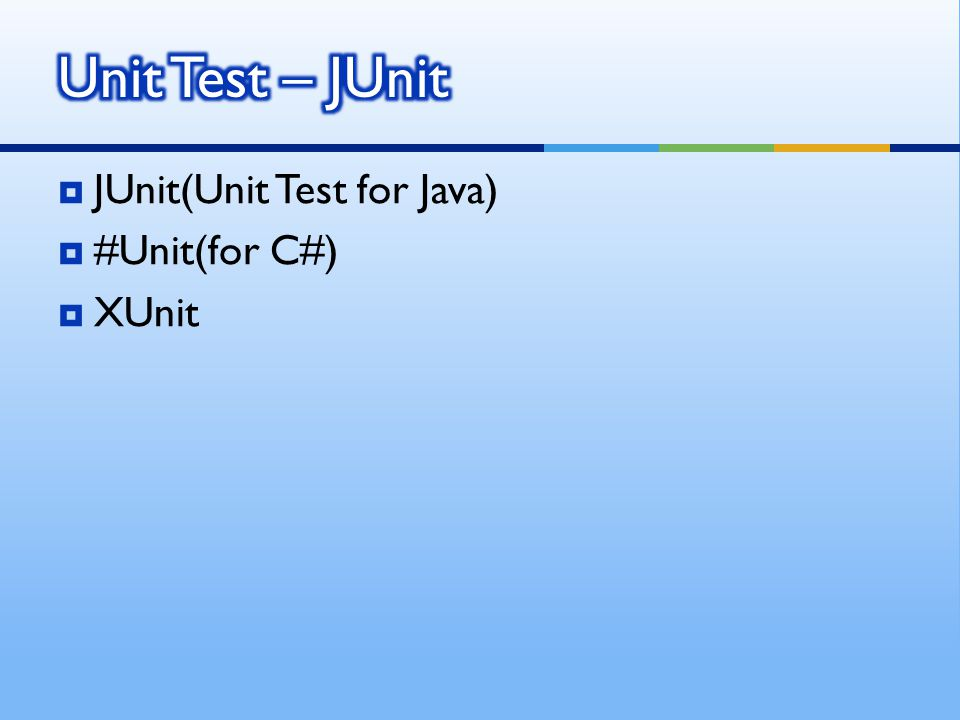  JUnit(Unit Test for Java)  #Unit(for C#)  XUnit